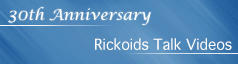 30th Anniversary Rickoids Talk Videos