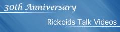 30th Anniversary Rickoids Talk Videos