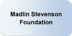 Madlin Stevenson Foundation